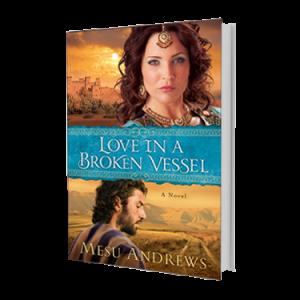 Love in a Broken Vessel from Mesu Andrews (3d)