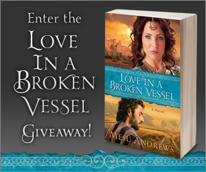 Enter the Love in a Broken Vessel Giveaway by Mesu Andrews