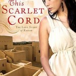 Book Review by Mesu Andrews: This Scarlet Cord